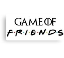 Game of Friends Canvas Print