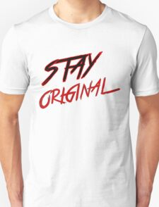 Stay Original  T-Shirt