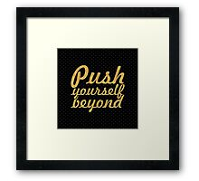 Push yourself... Motivational Quotes (Square) Framed Print
