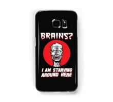 Brains? I'm Starving Zombie Samsung Galaxy Case/Skin