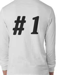 Number 1 #1  Long Sleeve T-Shirt