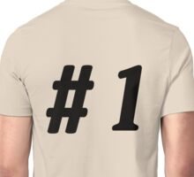 Number 1 #1  Unisex T-Shirt