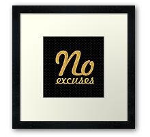 No excuses... Motivational Quotes (Square) Framed Print