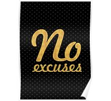 No excuses... Motivational Quotes Poster