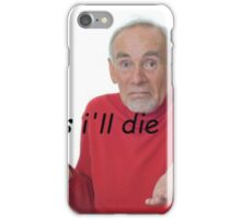 guess ill die iPhone Case/Skin