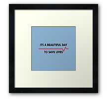Beautiful Day to Save Framed Print