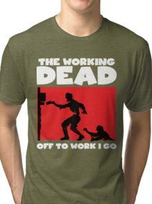 The Working Dead Zombies Tri-blend T-Shirt