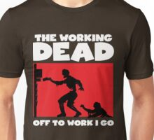 The Working Dead Zombies Unisex T-Shirt