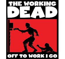 The Working Dead Zombies Photographic Print