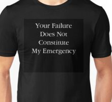 Your Failure Unisex T-Shirt