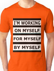 Working on Myself For By Myself Unisex T-Shirt