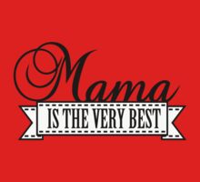 Mama is the Best by vivendulies