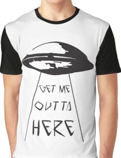 Get Me Outta Here Graphic T-Shirt