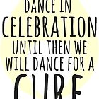Dance for a Cure by annmariestowe
