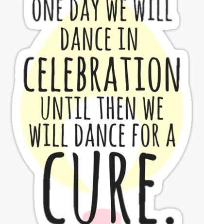 Dance for a Cure Sticker