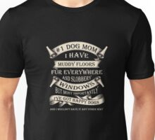 Dogs - Number One Dog Mom. I Have Muddy Floors, Fur T-shirt Unisex T-Shirt