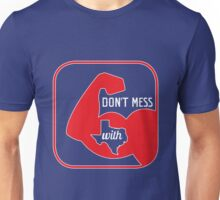 Rangers Don't Mess With Texas Unisex T-Shirt