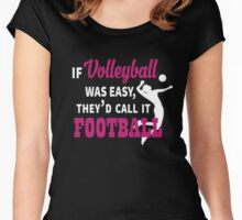 If volleyball was easy they'd call it t-shirt Women's Fitted Scoop T-Shirt