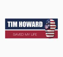 Tim Howard saved my life Kids Tee
