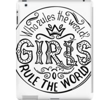 Who rules the world?  Feminism quote. Feminist saying.  iPad Case/Skin