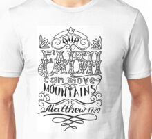 Our faith can move mountains. Inspirational and motivational quote. Unisex T-Shirt