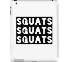 Squats squats squats. Squats, the ultimate exercise. Squats for life. iPad Case/Skin