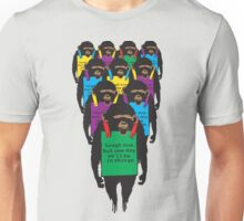 "Chimpanzee - ""Laugh now but someday we'll be in charge"" Unisex T-Shirt"