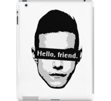 """Elliot Alderson: """"Hello, friend"""" (Mr. Robot) iPad Case/Skin"""