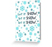 Let it snow... Greeting Card