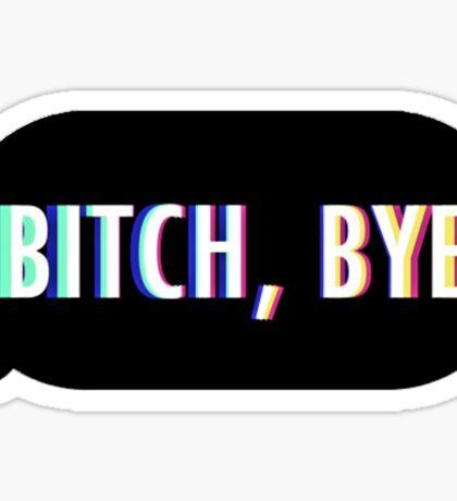 Bitch, Bye Sticker