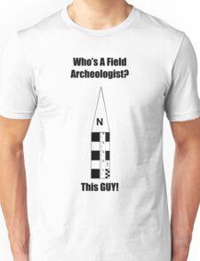 Field Archeologist Guy Unisex T-Shirt