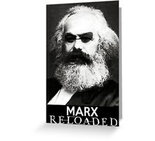 Marx reloaded Greeting Card