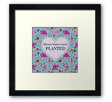 Bloom where youre planted quote with watercolor rose botanical Framed Print
