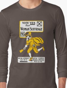 1915 Vote Yes on Woman's Suffrage Long Sleeve T-Shirt