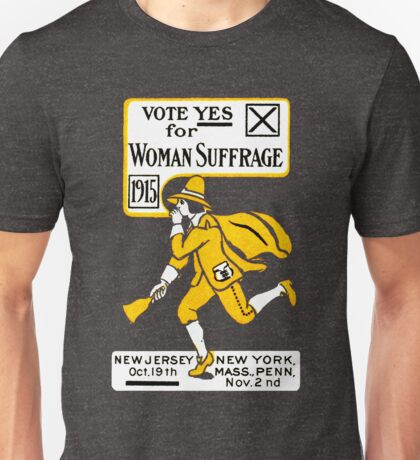 1915 Vote Yes on Womans Suffrage Unisex T-Shirt