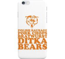 Sausage. Ditka. Bears. iPhone Case/Skin