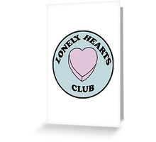 lonely hearts club Greeting Card
