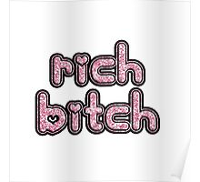Rich Bitch Poster