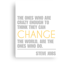 Change the world - Steve Jobs Canvas Print