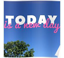 Today Is A New Day Poster