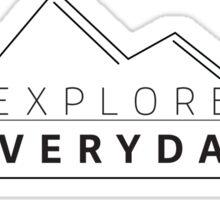 A Salute to those who Explore Everyday Sticker