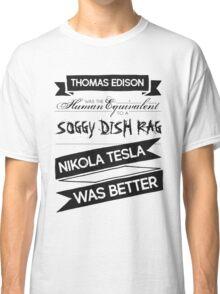 Tesla's Better - Plain Dark Classic T-Shirt