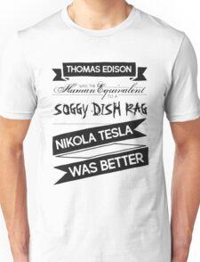 Tesla's Better - Plain Dark Unisex T-Shirt