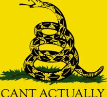 Snakes Can't Actually Do This - Gadsen Flag Sticker
