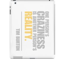 One person's craziness is another person's reality - Tim Burton iPad Case/Skin