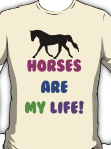 Colorful Horses Are My Life  T-Shirt