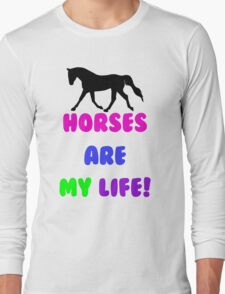 Colorful Horses Are My Life  Long Sleeve T-Shirt