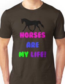 Colorful Horses Are My Life  Unisex T-Shirt