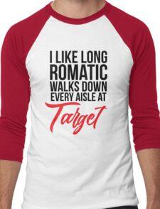 I Like Long Romantic Walks Down Every Aisle At Target Men's Baseball ¾ T-Shirt