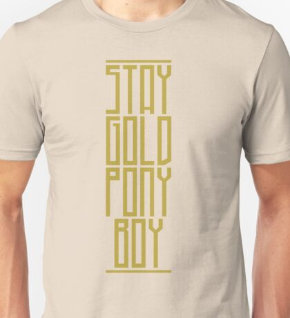 STAY GOLD PONYBOY Unisex T-Shirt